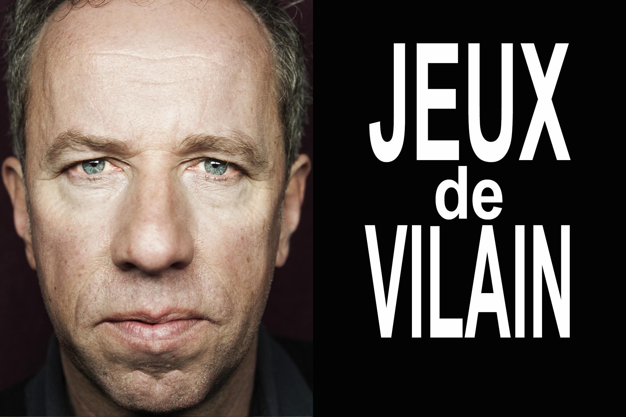 JEUX DE VILAIN